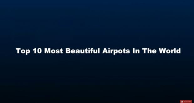 Τα πιο όμορφα Αεροδρόμια στον Κόσμο (Βίντεο)