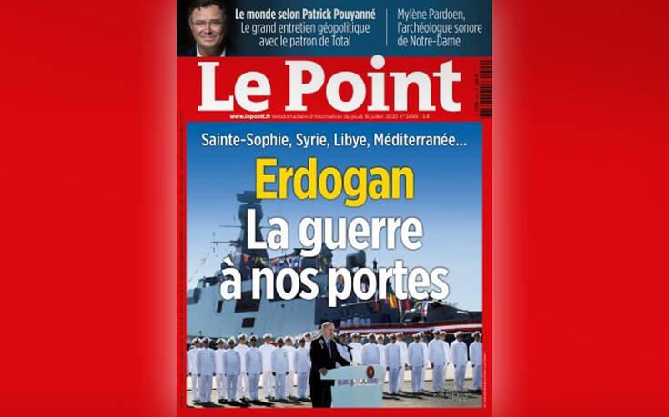 Le Point: «Ερντογάν, ο πόλεμος στις πόρτες μας» – Η οργή των Τούρκων για το πρωτοσέλιδο