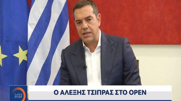 Τσίπρας στο Open: «Ο Μητσοτάκης σε vertigo – Η Kυβέρνηση σε αποδρομή» (Video)